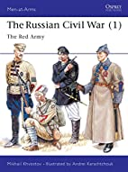 The Russian Civil War 1: The Red Army by…