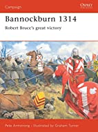 Bannockburn 1314: Robert Bruce's Great…