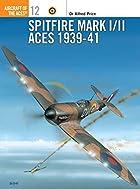 Spitfire Mark I/II Aces 1939-1941 (Osprey…