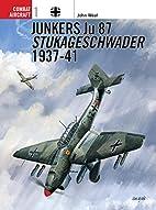 Junkers Ju 87 Stukageschwader 1937-41 by…