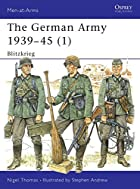 The German Army 1939-45 (1): Blitzkrieg…