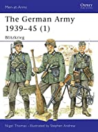 The German Army 1939-45 (1): Blitzkrieg by…