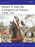 Knight, Paul: Henry V and the Conquest of France 1416-53