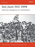 Konstam, Angus: San Juan Hill 1898: America&#39;s Emergence As a World Power