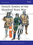 Nicolle, David: French Armies of the Hundred Years War