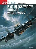 P-61 Black Widow Units of World War 2 by…