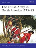 May, Robin: The British Army in North America 1775-1783