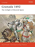 Nicolle, David: Granada 1492: Twilight of Moorish Spain
