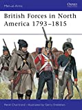 Chartrand, Rene: British Forces in North America 1793-1815