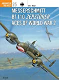 Weal, John: Messerschmitt Bf110 Zerstorer Aces of World War 2