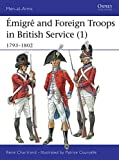 Chartrand, Rene: Emigre and Foreign Troops in British Service (1) : 1793-1802
