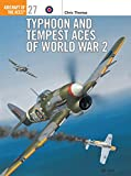 Thomas, Chris: Typhoon and Tempest Aces of World War 2