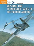 Stanaway, John: Mustang and Thunderbolt Aces of the Pacific and CBI