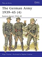 The German Army 1939-45 4: Eastern Front…