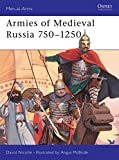 Nicolle, David: Armies of Medieval Russia, 750-1250