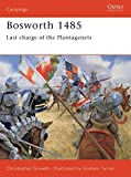 Gravett, Christopher: Bosworth 1485 : Last Charge of the Plantagenets