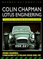 Colin Chapman: Lotus Engineering by Hugh…