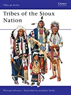 Tribes of the The Sioux Nation by Michael…