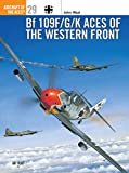 Weal, John: Bf109F/G/K Aces of the Western Front