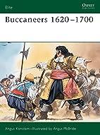 Buccaneers 1620-1700 by Angus Konstam