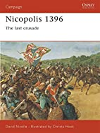 Nicopolis 1396: The Last Crusade by David…