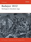 Fletcher, Ian: Bajadoz 1812: Wellington's Bloodiest Siege