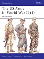 The US Army in World War II, Volume 1: The…