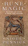 Pennick, Nigel: Rune Magic: The History and Practice of Ancient Runic Traditions