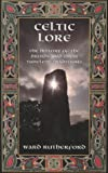 Rutherford, Ward: Celtic Lore: The History of the Druids and Their Timeless Traditions