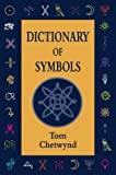 Chetwynd, Tom: Dictionary of Symbols