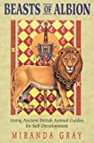Gray, Miranda: Beasts of Albion: Using Ancient British Animal Guides for Self-Development/Book and Cards
