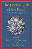 Padma Sambhava : Translated By Robert A. F. Thurman: The Tibetan Book of the Dead