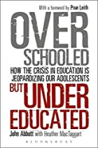 Overschooled but undereducated : how the…