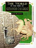 Fiona MacDonald: Alexander the Great (World in the Time of...)