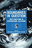 MacMillan, John: Boundaries in Question: New Directions in International Relations