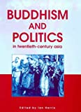 Harris, Ian: Buddhism and Politics in Twentieth Century Asia