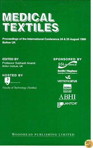 Medical Textiles: Proceedings of the 2nd international Conference, 24th and 25th August 1999, Bolton Institute, UK (Woodhead Publishing Series in Textiles)