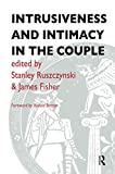 Tavistock Marital Studies Institute: Intrusiveness and Intimacy in the Couple