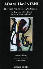 Between Freud & Klein: The Psychoanalytic…