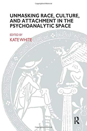unmasking-race-culture-and-attachment-in-the-psychoanalytic-space-john-bowlby-memorial-lecture-series