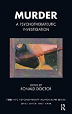 Murder: A Psychotherapeutic Investigation by…