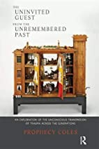 The Uninvited Guest from the Unremembered…
