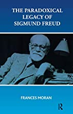 The Paradoxical Legacy of Sigmund Freud by…