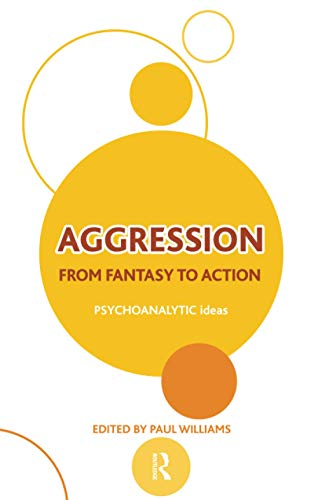 aggression-from-fantasy-to-action-psychoanalytic-ideas