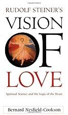 Rudolf Steiner's Vision of Love: Spiritual…