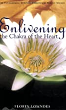 Enlivening the Chakra of the Heart; The…