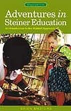 Adventures in Steiner Education: An…