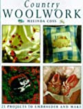 MELINDA COSS: COUNTRY WOOLWORK: 25 SIMPLE WOOL EMBROIDERY PROJECTS