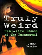 Truly Weird: Real-Life Cases Of The…