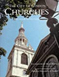 Kendall, Derek: The City of London Churches: A Pictorial Rediscovery